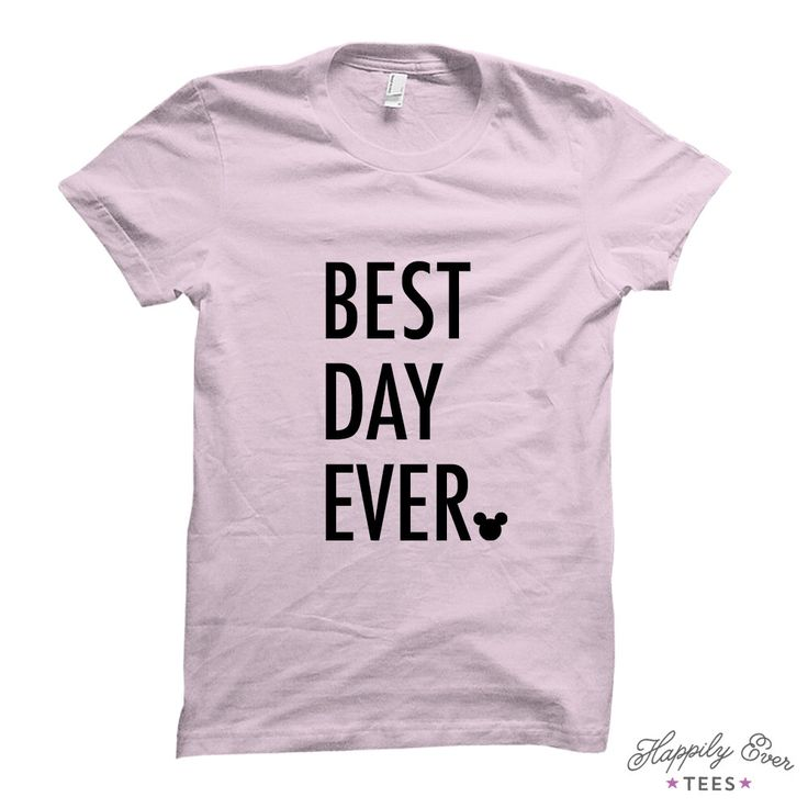 Best Day Ever, Wear to the Parks, Made to Order Tee Shirt, Happily Ever Tees by HappilyEverTees on Etsy https://www.etsy.com/listing/221490552/best-day-ever-wear-to-the-parks-made-to