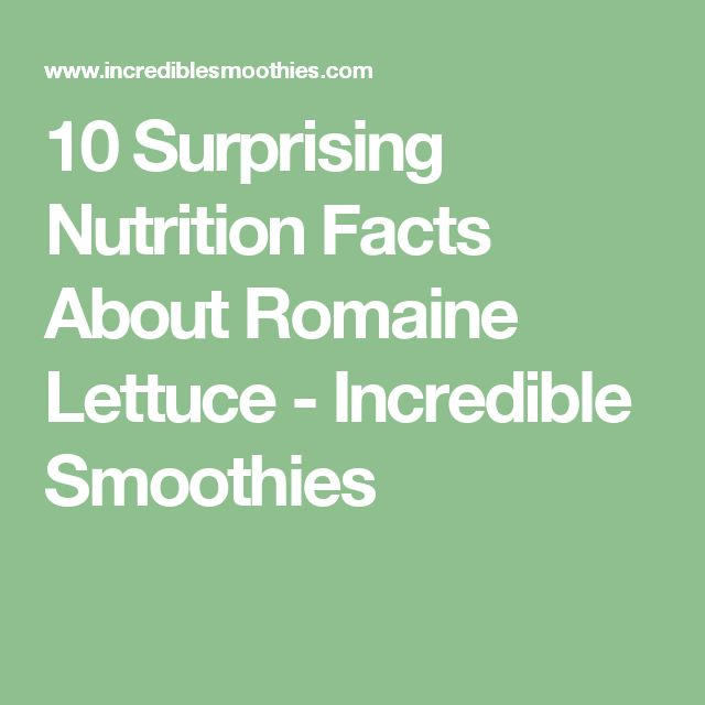 10 Surprising Nutrition Facts About Romaine Lettuce - Incredible Smoothies