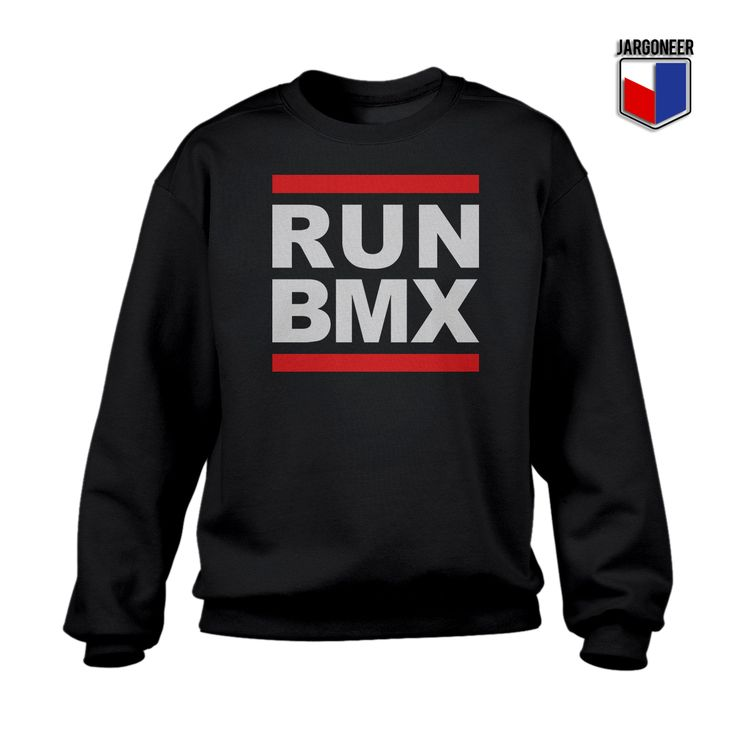 Run BMX Crewneck Sweatshirt //Price: $28.75 Awesome Design For Shirt  Influence Cool Shirt Designs // #christmas #christmasgift #ideas  #coolshirtdesigns ...