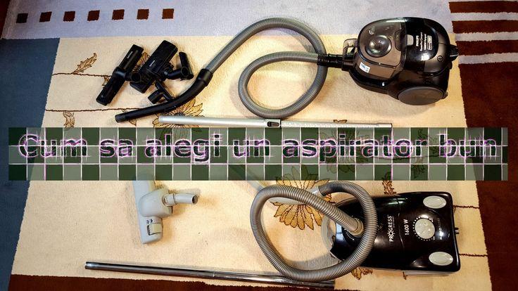 Cum sa alegi un aspirator bun