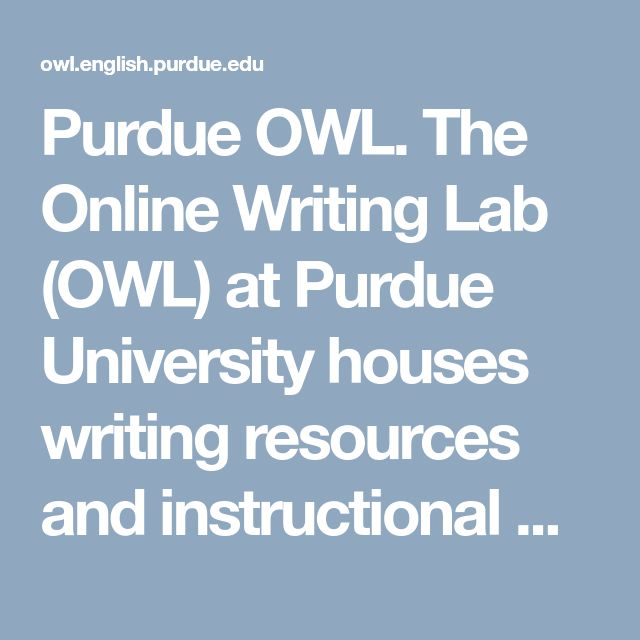 the purdue online writing lab Purdue owl is an acronym for purdue university's online writing lab purdue owl offers a variety of writing resources to the public for free the online lab contains resources for many different.