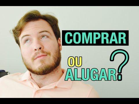 O Que Vale Mais a Pena: Comprar ou Alugar? - YouTube