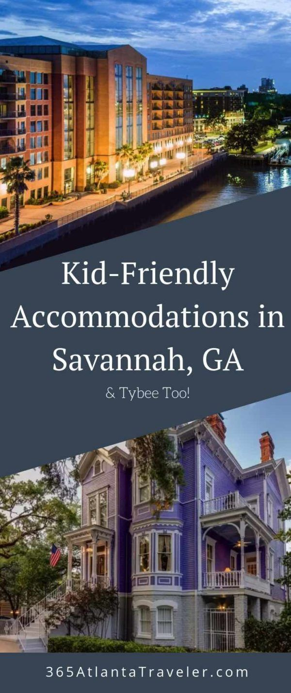 Excellent Kid Friendly Accommodations And Hotels In Savannah Ga Tybee