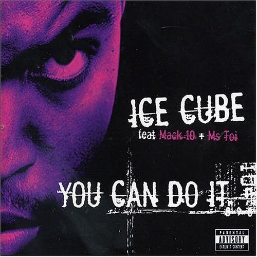 """You Can Do It"", Ice Cube"