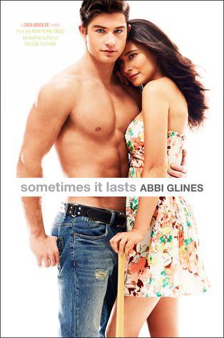 Sometimes it Lasts | Abbi Glines | Sea Breeze #5 | August 27 2013 |