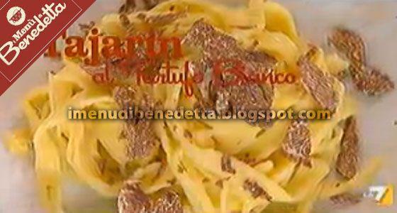 I Menu di Benedetta   Molto Bene: Tajarin (Tagliolini Piemontesi) al Tartufo