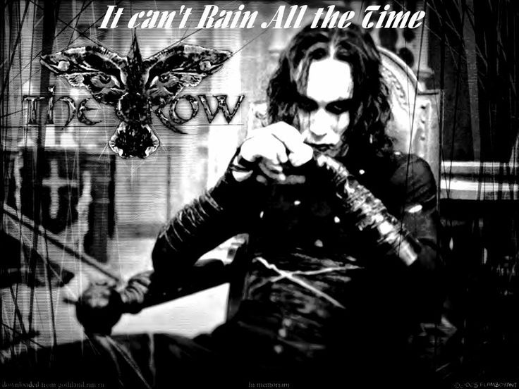 The Crow ~ It Can't Rain all the Time | The Crow - Brandon ...