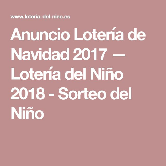 Anuncio Lotería de Navidad 2017 — Lotería del Niño 2018 - Sorteo del Niño