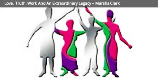 Love, Truth, Work And An Extraordinary Legacy – Marsha Clark