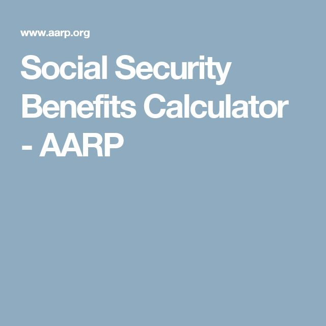Social Security Benefits Calculator - AARP