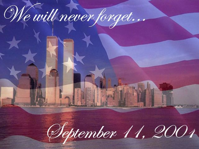 We Will Never Forget september 11 sept 11 never forget twin towers 9/11 9/11 quotes september 11th september 11 quotes