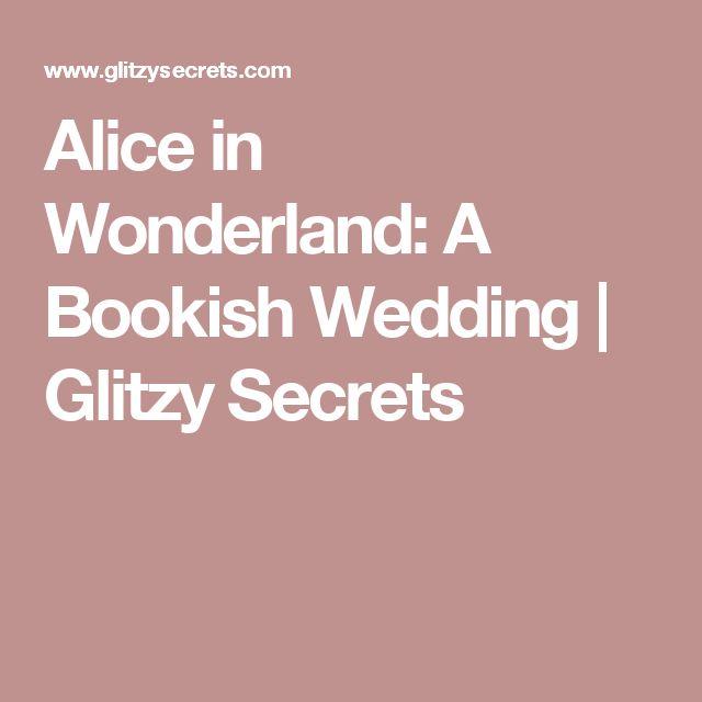 14 best Alice In Wonderland Wedding images on Pinterest | Wonderland ...