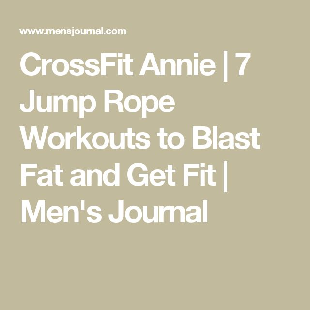 CrossFit Annie | 7 Jump Rope Workouts to Blast Fat and Get Fit | Men's Journal