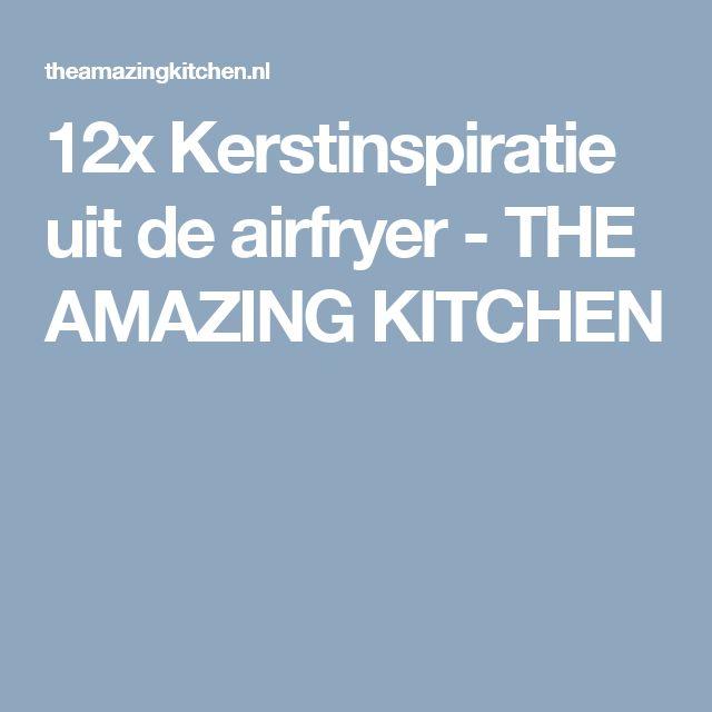 12x Kerstinspiratie uit de airfryer - THE AMAZING KITCHEN