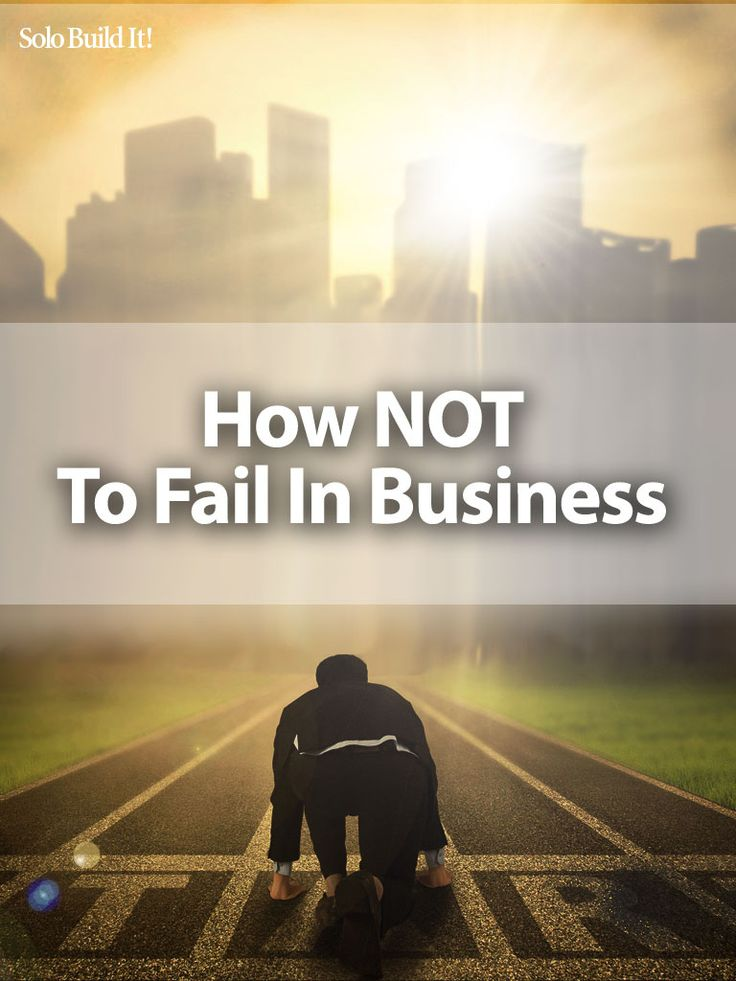 How NOT To Fail In Business #OnlineBusiness #BusinessBuilding #SoloBiz #Solopreneurs #Entrepreneurs