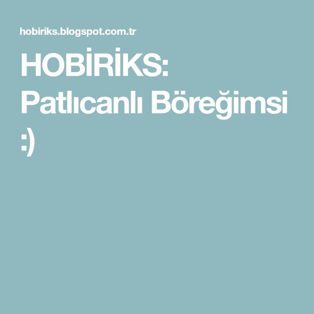 HOBİRİKS: Patlıcanlı Böreğimsi :)