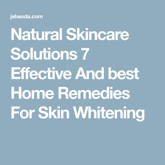 Natural Skincare Solutions 7 Effective And best Home Remedies For Skin Whitening