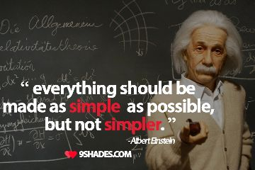 everything should be made as simple famous quote