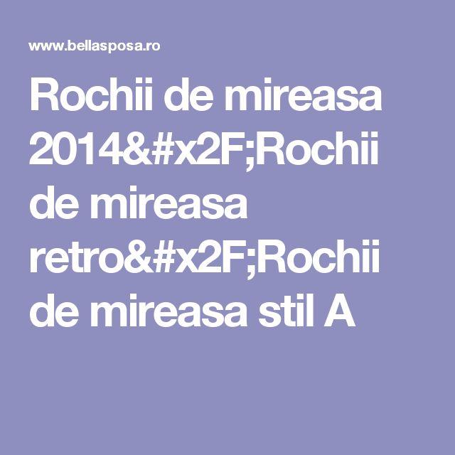 Rochii de mireasa 2014/Rochii de mireasa retro/Rochii de mireasa stil A