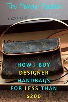 How I Buy Designer Handbags For Less Than 200 Dollars