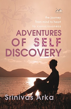 ADVENTURES OF SELF DISCOVERY - 2nd Edition  - Published in 2006 by Coppersun Books     This book of inspired wisdom by Srinivas Arka was first published in 1998. For many years  our more turbulent world has lived through many momentous experiences of war, political strife and natural disasters. Life on this beautiful and potentially abundant planet appears, perhaps on the surface, to be descending more than ever into chaos, discord and disharmony. For more information click on the image.