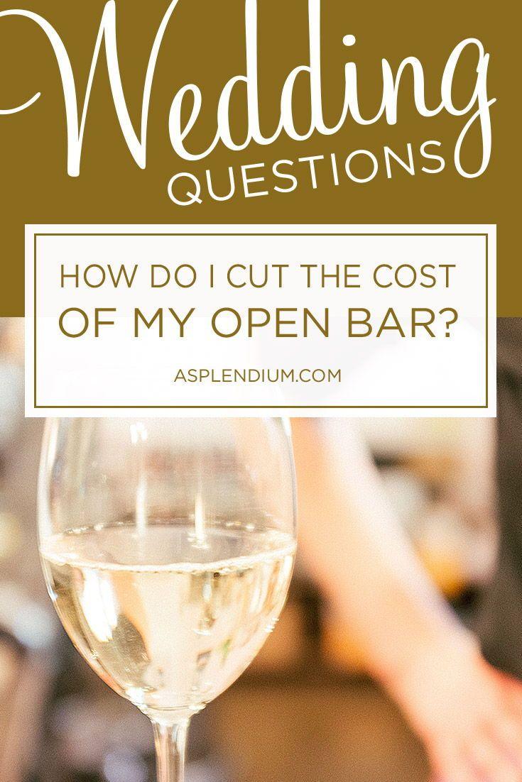 Wedding Questions How Do I Cut The Cost Of My Open Bar Asplendium Stationery Blog Pinterest