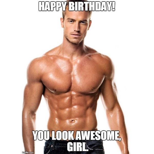 Happy Birthday You Look Awesome Girl Happy Birthday Fun Birthday Meme Happy Birthday Meme