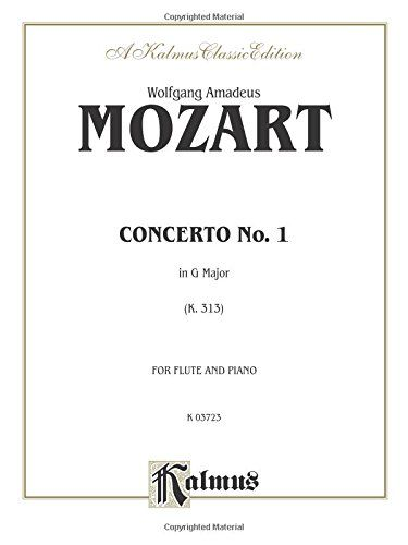 Flute Concerto No. 1, K. 313 (G Major) (Orch.): Part(s) (Kalmus Edition):   The Flute Concerto No. 1 in G major (K. 313) was written in 1778 by Mozart as a commissioned work for flute soloist and orchestra. This score presents the orchestral portion as a piano reduction. The separate flute score is included.