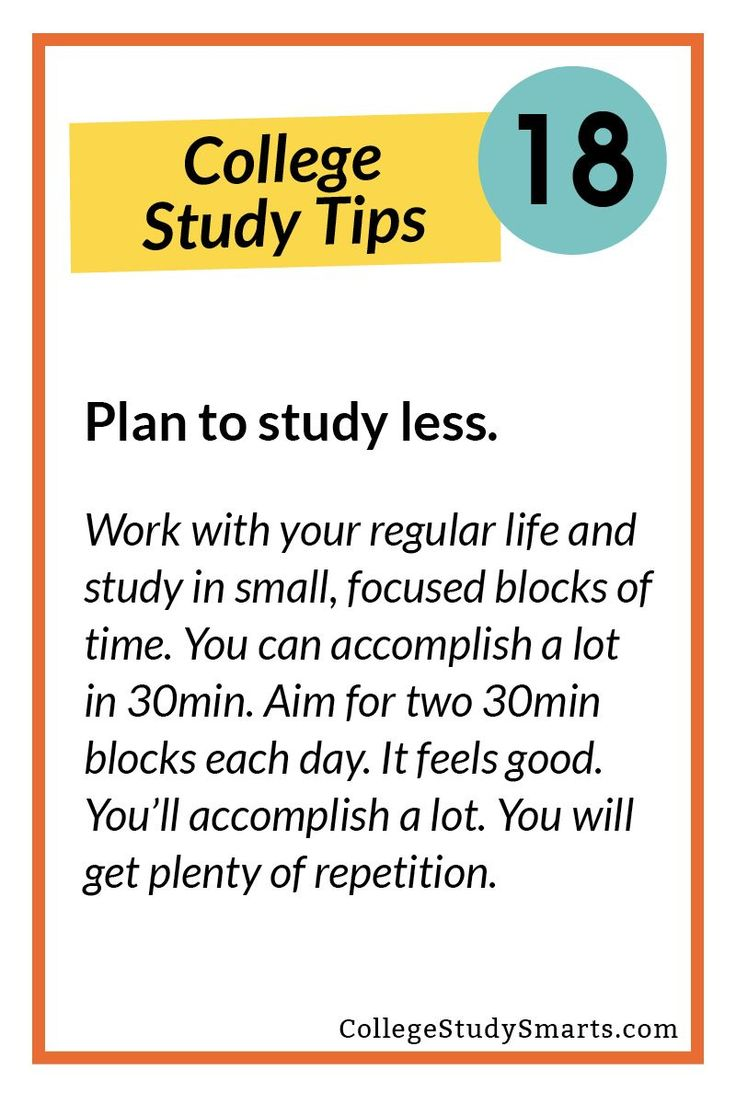 Plan to study less. | Study Tips for College, study tips, college study tips, online student study tips, online course study tips, study strategies, study in less time, study better, study habits, study schedule, college study skills, how to study in college, online study tips