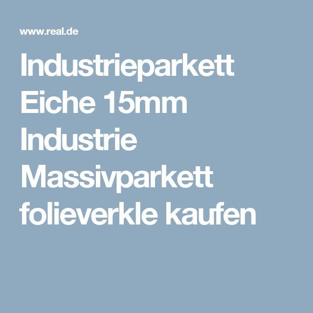 Industrieparkett Eiche 15mm Industrie Massivparkett folieverkle kaufen