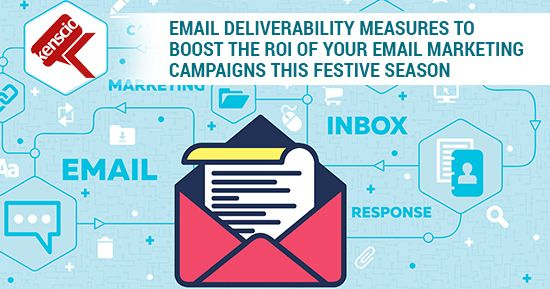 #EmailDeliverability Measures to Boost the #ROI of Your #EmailMarketing Campaigns, this #festiveseason!