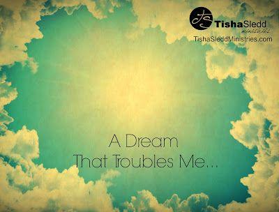 Tisha Sledd Ministries: A Dream That Troubles Me... (Understanding Biblical Dream Interpretation)