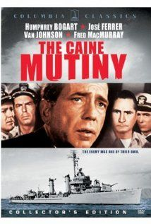 """The Caine Mutiny ~ """"When a US Naval captain shows signs of mental instability that jeopardizes the ship, the first officer relieves him of command and faces court martial for mutiny."""""""