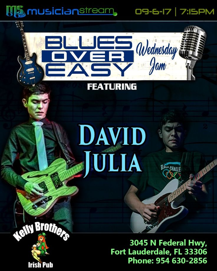 Wednesday - September 6th, 2017**  BLUES OVER EASY JAM NIGHT Featuring DAVID JULIA!**  LIVE from KELLY BROTHERS IRISH PUB in Fort Lauderdale, Florida!**  WATCH the LIVE STREAMCAST starting at 7:15 PM on MUSICIANSTREAM.COM/KELLYBROS!