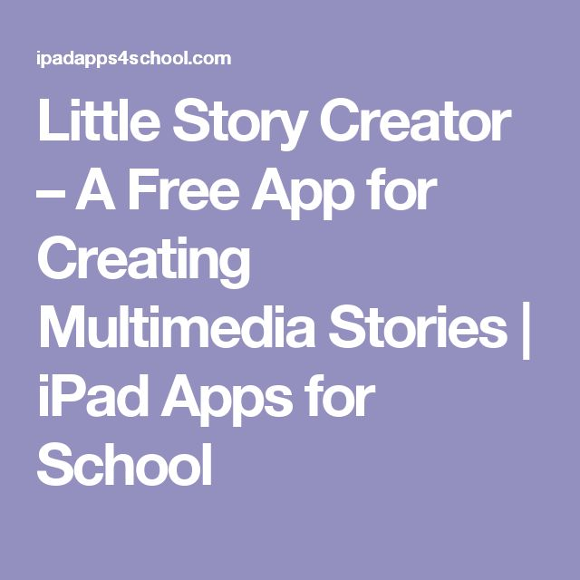 Little Story Creator – A Free App for Creating Multimedia Stories  |  iPad Apps for School