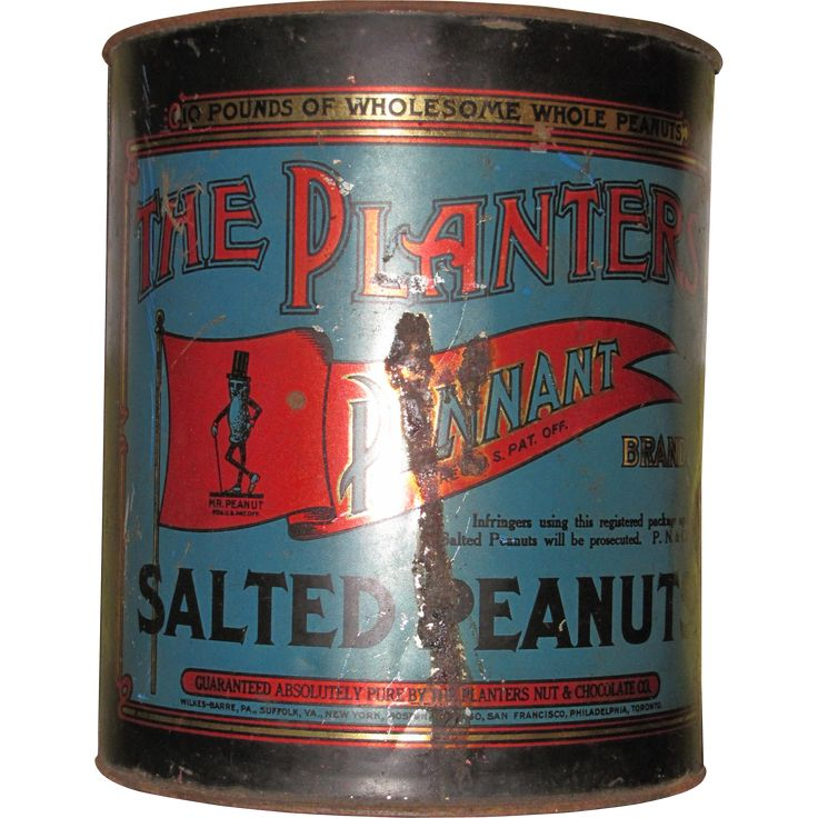 1918 Planters Peanut Tin.  (Planters was founded in 1906.)