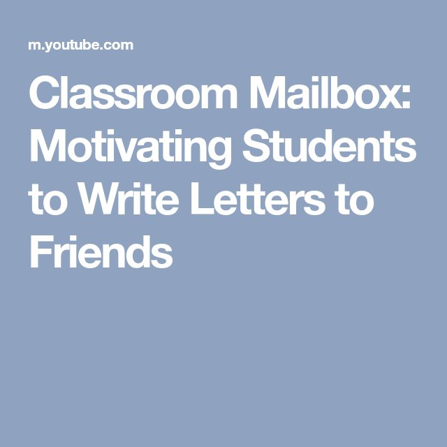 INSTRUCTION: Classroom Mailbox: Motivating Students to Write Letters to Friends