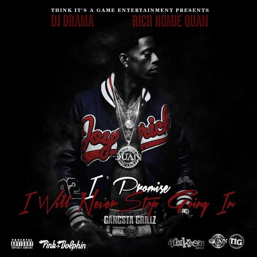 Rich Homie Quan - I Promise I Will Never Stop Going In - Download Now: http://worldwidemixtapes.com/mixtapes/2013/12/rich-homie-quan-promise-will-never-stop-going/