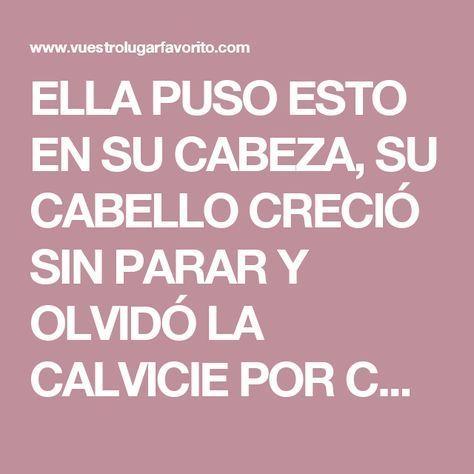 ELLA PUSO ESTO EN SU CABEZA, SU CABELLO CRECIÓ SIN PARAR Y OLVIDÓ LA CALVICIE POR COMPLETO!!!