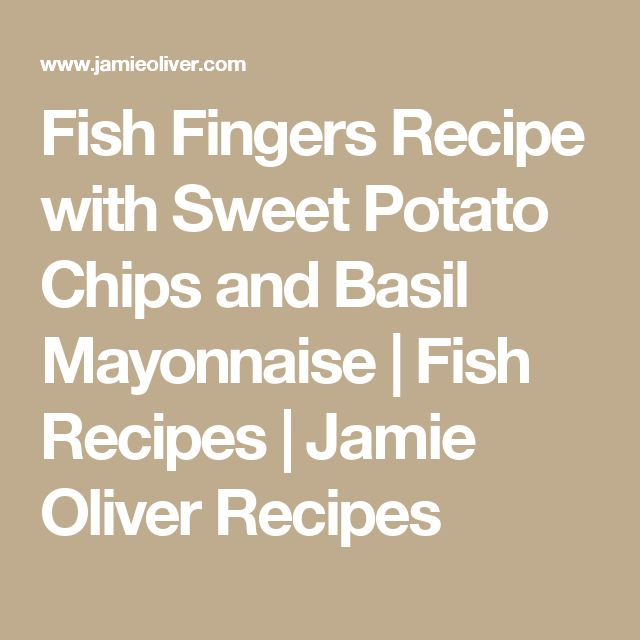 Fish Fingers Recipe with Sweet Potato Chips and Basil Mayonnaise | Fish Recipes | Jamie Oliver Recipes