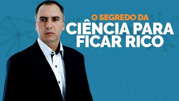 O Segredo da Ciência Para Ficar Rico!