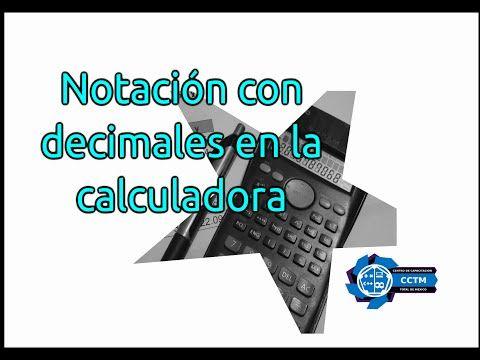Notación científica y fijar decimales en la calculadora - YouTube