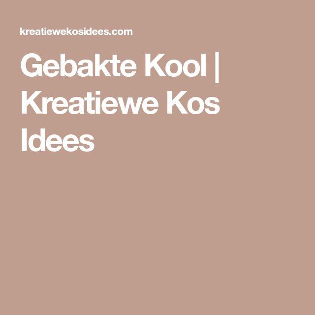 Gebakte Kool | Kreatiewe Kos Idees