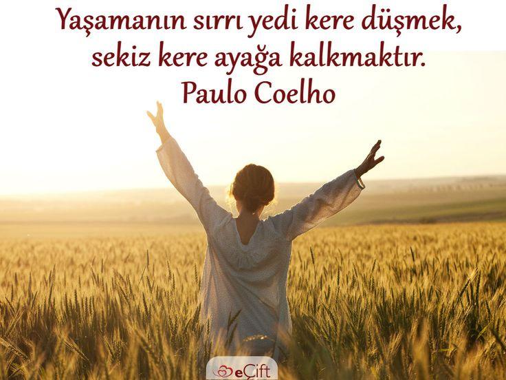 Yaşamanın sırrı yedi kere düşmek, sekiz kere ayağa kalkmaktır. Paulo Coelho #yaşam #yaşamınsırrı #paulocoelho