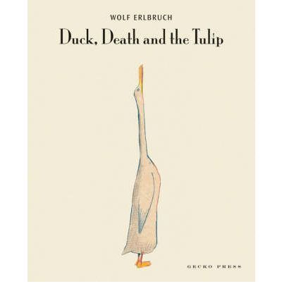 Duck, Death and the Tulip - Wolf Erlbruch