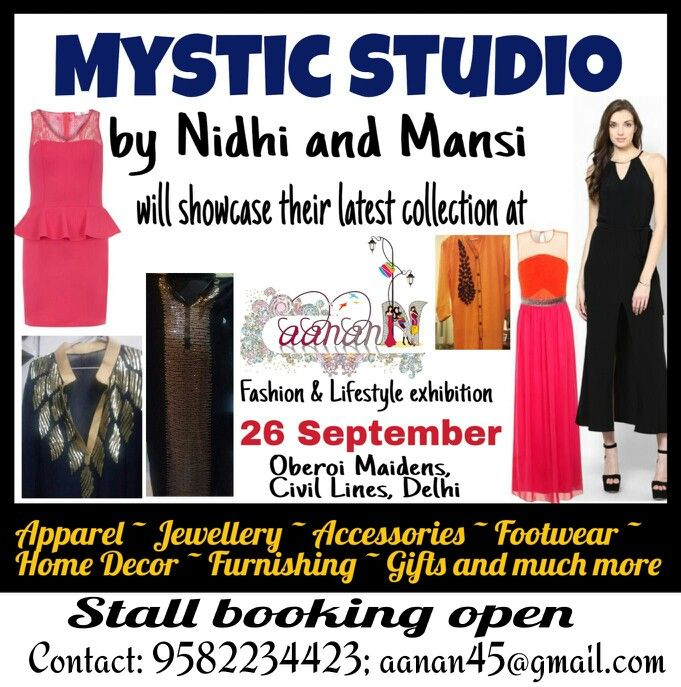 #Mystic #Studio by #designer duo #Nidhi and #Mansi will showcase a wide range of #littleblackdress, #dresses, #gowns, traditional #kurtas with right mix of #colour and #embroidery and much more at #Aanann- #Fashion and #Lifestyle #exhibition. To be held on 26 #September, from 10:30 am to 7:30 pm at #Oberoi #Maidens, Civil Lines, New #Delhi.