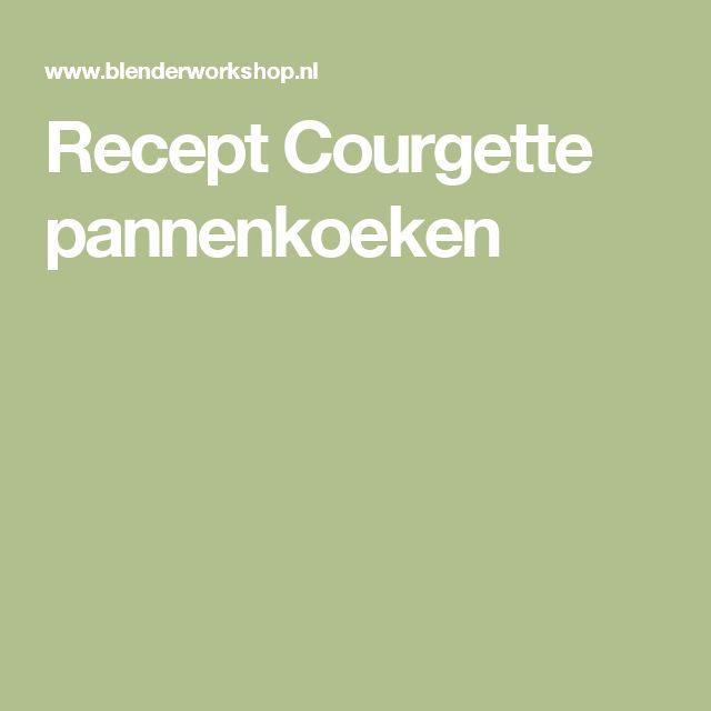 Recept Courgette pannenkoeken