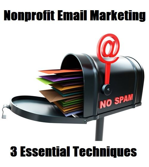 3 Essential Techniques For Nonprofit Email Marketing #nonprofit #fundraising