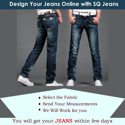 Design your jeans online with your style and measurements with our guidelines.....