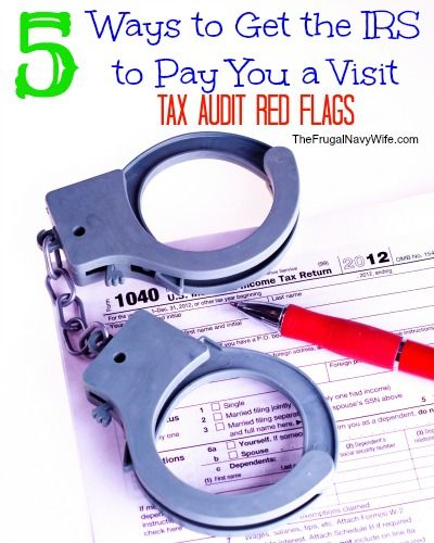 5 Ways to Get the IRS to Pay You a Visit – Tax Audit Red Flags #irs #taxes #budget